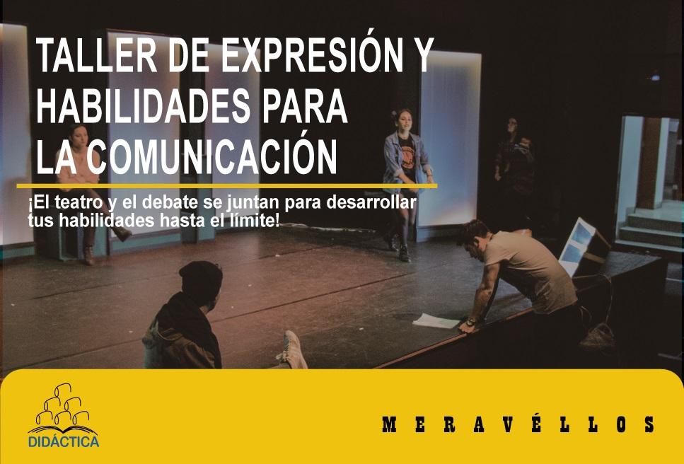 TALLER DE EXPRESIÓN Y HABILIDADES PARA LA COMUNICACIÓN