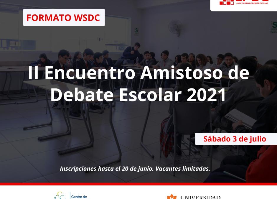 LPDE: Los invitamos a nuestro segundo amistoso de debate 2021